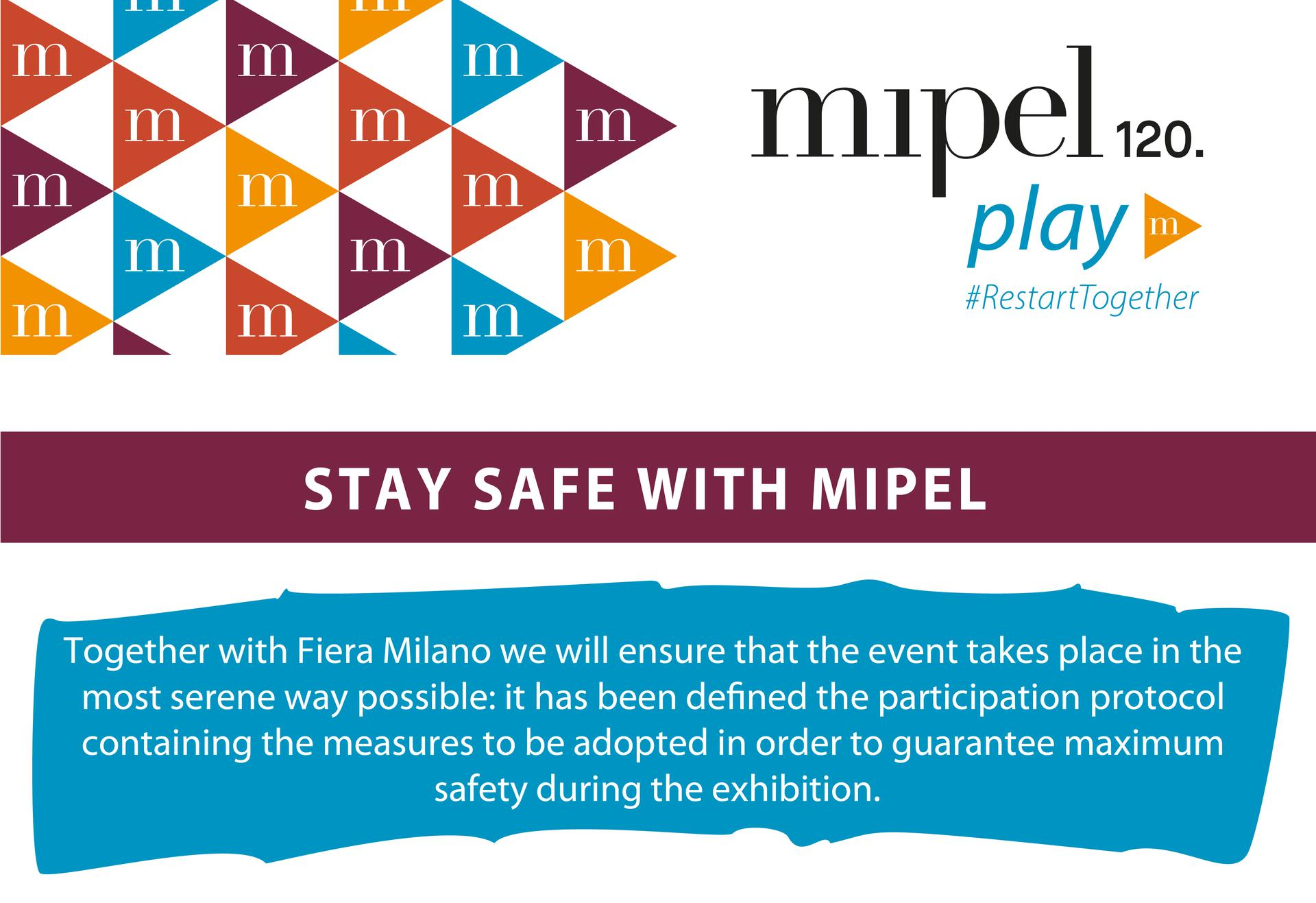 STAY SAFE WITH MIPEL: visit MIPEL120 safely - 19/21 SEPTEMBER 2021, FIERAMILANO-RHO   SS 2022 COLLECTIONS