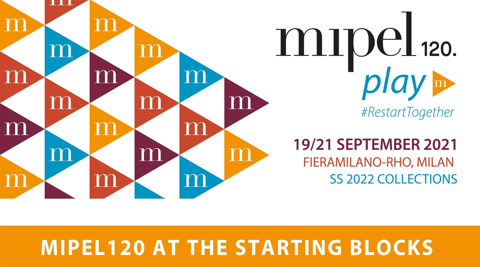 MIPEL120 AT THE STARTING BLOCKS: 19/21 SEPTEMBER 2021, HALL 1, FIERAMILANO-RHO